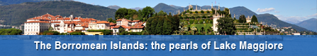 The Borromean Islands: the pearls of Lake Maggiore